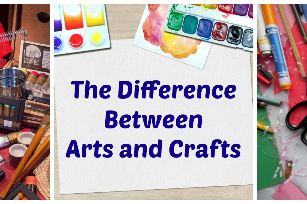 The Difference Between Arts and Crafts