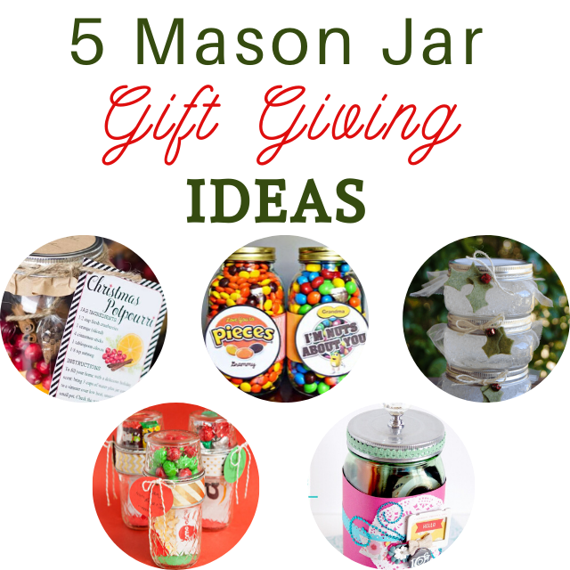 5 Mason Jar Gift Giving Ideas