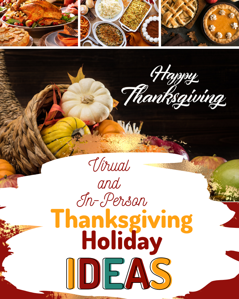 Virtual and In-Person Thanksgiving Holiday Ideas